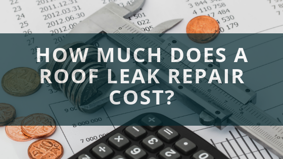 How Much Does a Roof Leak Repair Cost? - Bison Roofing and ...